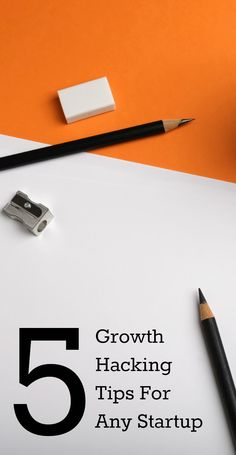 5 #GrowthHacking Tips For Any #Startup // Start growing with growthority.com