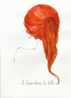 I remember me with the red ponytail ~ the storyteller..
