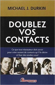Amazon.fr - Doublez vos contacts - Michael J. Durkin - Livres