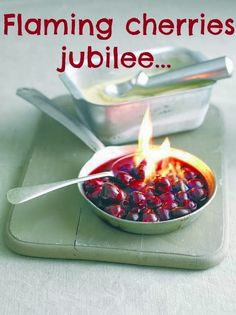 To Make Flaming Cherries Jubilee: Impress Your Guests Claire Justine: Flaming cherries jubilee. recipe and how to flambé. Food on fire - flambé fruitClaire Justine: Flaming cherries jubilee. recipe and how to flambé. Food on fire - flambé fruit Flambe Desserts, Cherry Desserts, Cherry Recipes, Easy Desserts, Delicious Desserts, Dessert Recipes, Summer Desserts, Dessert Simple, Flambe Recipe