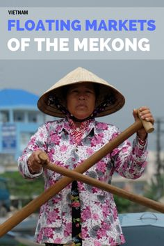 The Floating Markets Of The Mekong Delta – Man Vs Globe
