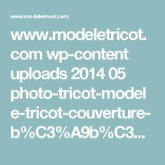 www.modeletricot.com wp-content uploads 2014 05 photo-tricot-modele-tricot-couverture-b%C3%A9b%C3%A9-facile-16.jpg
