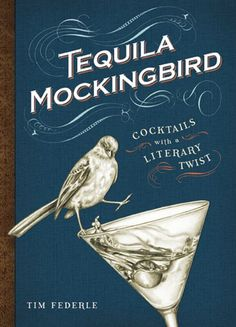 Tequila Mockingbird: Cocktails With a Literary Twist by Tim Federle $11.41