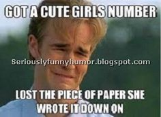 Gets girls number, loses paper Funny Memes, Hilarious, Jokes, Seriously Funny, Write It Down, Cute Girls, Funny Pictures, Number, Writing