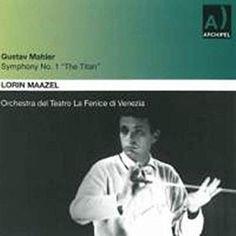 "Gustav Mahler & Lorin Maazel & Orchestra delTeatro La Fenice di Venezia Mahler: Symphony No. 1 ""Titan"" / Leider eines fahrenden Gesellen"