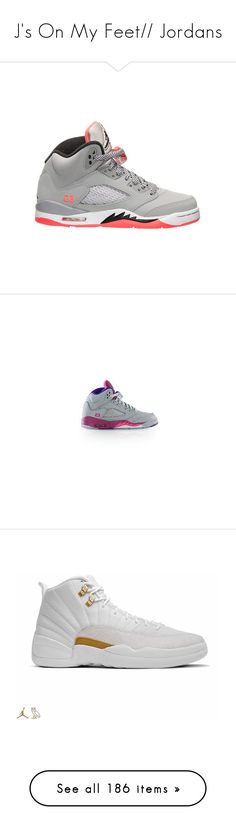 """J's On My Feet// Jordans"" by xo-mindless ❤ liked on Polyvore featuring shoes, jordans, sneakers, air jordan 5, 12s, air jordan 12, perforated shoes, perforated sneakers, nike and footwear"