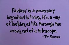 'Fantasy Is A Necessary Ingredient' // Dr. Seuss Wall Decal