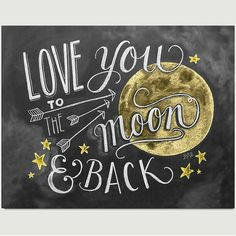 Love You To The Moon and Back - Chalkboard Art - MyWedStyle.com