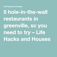 5 hole-in-the-wall restaurants in greenville, sc you need to try – Life Hacks and Houses