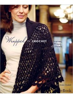 Wrapped In Crochet eBook: Scarves, Wraps & Shawls | InterweaveStore.com