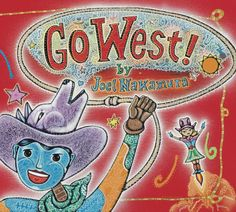 """2015 Moonbeam Medalist - Best Illustrator. """"The American West has always been a place of adventure and natural beauty. With its wide-open spaces and sense of freedom, it's a place of enduring dreams and new ideas. Open the cover of this beautiful book and accept award-winning artist Joel Nakamura's invitation to Go West!"""""""