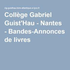 Collège Gabriel Guist'Hau - Nantes - Bandes-Annonces de livres