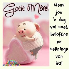Good Morning Wishes, Good Morning Quotes, Lekker Dag, Pig Wallpaper, Cute Piglets, Afrikaanse Quotes, Pig Illustration, Goeie More, Little Pigs