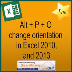 Microsoft Office: Excel Tip- Alt, P & O change orientation in Excel 2010 & 2013. Source: www.theittrainingsurgery.com