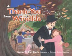 A Thank You from Winellda. Written by Esther Phillips Clark and illustrated by Christine Cathers Donohue. Children's Book Illustration, Book Illustrations, Children's Picture Books, Book Publishing, Writing A Book, Great Books, Short Stories, Childrens Books, Family Guy
