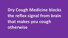 Medicine for Dry Cough is generally to suppress the cough that does not produce much mucus. Home Remedy For Cough, Home Remedies, Medicine For Dry Cough, Brain, Make It Yourself, How To Make, The Brain, Remedies, Home Health Remedies