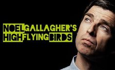 Noel Gallagher's High flying Birds ritornano in Italia con due nuove date