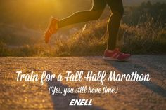 You Still Have Time to Train for a Fall Half Marathon - Enell