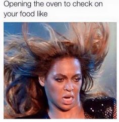 Opening The Oven To Check On Your Food Like. ~ Memes curates only the best funny online content. The Ultimate cure to boredom with a daily fix of haha, hehe and jaja's. 9gag Funny, Funny Relatable Memes, Stupid Funny, Funny Cute, Funny Posts, The Funny, Funniest Memes, Funny Stuff, Hilarious Memes