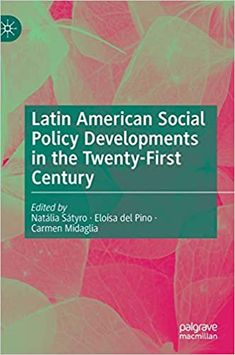 Latin American social policy developments in the Twenty-First Century Welfare State, Social Policy, Sociology, Caregiver, Disability, The Book, Perspective, Medical, Science