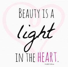 Beauty is the light in the heart. - Kahlil Gibran http://visioelan.com/