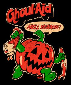 Ghoul Aid by Beast Wreck - kool-aid kool aid ad vintage style Halloween pumpkin Halloween Horror, Halloween Art, Vintage Halloween, Happy Halloween, Halloween Quotes, Halloween Pictures, Photographie Street Art, Day Of The Shirt, Beast