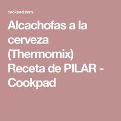 Alcachofas a la cerveza (Thermomix) Receta de PILAR - Cookpad
