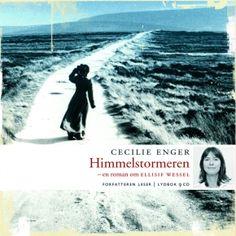 Himmelstormeren: en roman om Ellisif Wessel, av Cecilie Enger