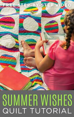 Learn to make this adorable Summer Wishes quilt for a loved one!