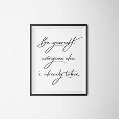 Be #yourself  http://etsy.me/2kb45j9 #OscarWilde #Quote #Etsy #Inspiration #Art #Original #HomeMade #EtsyForAll #EtsyFinds #Prints #HomeDecor #RoomDecor #EtsyStore #EtsyShop #EtsySeller #Quote #PrintableQuote Wonderful Wall Art Designs to Brighten your Life!