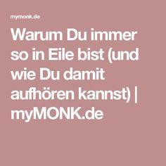 Warum Du immer so in Eile bist (und wie Du damit aufhören kannst) | myMONK.de