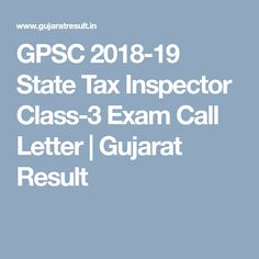 GPSC 2018-19 State Tax Inspector Class-3 Exam Call Letter | Gujarat Result Public Service, Lettering, Drawing Letters, Civil Service, Brush Lettering