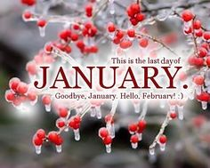 This Is The Last Day Of January quotes february february quotes hello february goodbye january hello february quotes welcome february february love quotes welcome february quotes goodbye january quotes Seasons Months, Days And Months, Months In A Year, 12 Months, January Pictures, January Images, Welcome February, January To December, January Blues