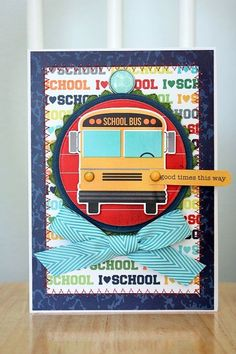 """School Bus Card by Shellye McDaniel using Stories """"Smarty Pants Collection"""" School Scrapbook Layouts, Scrapbooking Layouts, Scrapbook Cards, Teacher Cards, Teacher Gifts, Back To School Crafts, Cardmaking And Papercraft, Paper Crafts For Kids, Simple Stories"""