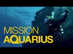 Introducing Mission Aquarius - Dive into an Underwater Laboratory