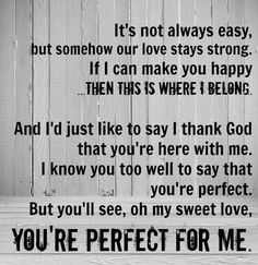 Oh My Sweet Love, You're Perfect For Me. ( lyrics to ron pope ) Cool Lyrics, Music Lyrics, Music Is My Escape, Music Is Life, I Promise You Lyrics, Ron Pope, I Love My Hubby, Key To Happiness, Soundtrack To My Life