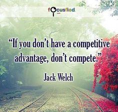 """If you don't have a competitive advantage don't compete."" #Quotes #Success #SuccessQuotes https://www.focusfied.com"