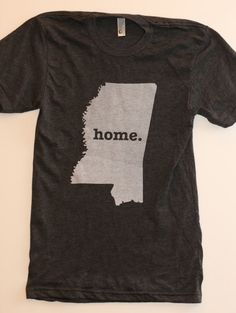 The Home. T - Mississippi Home T, $25.00 (http://www.thehomet.com/mississippi-home-t/)
