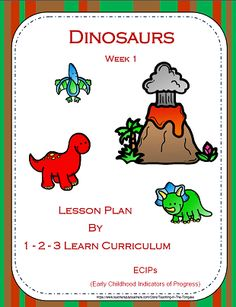 Dinosaurs 1 week lesson plan added to 1 - 2 - 3 Learn Curriculum. Includes activities for infants, toddlers and preschoolers. Please click on picture to learn how to become a member for only $30. a year (Child care provider) and $55. a year center. Curriculum developed by a child care provider.