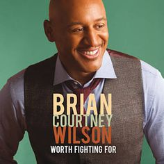 Worth Fighting For - Brian Courtney Wilson