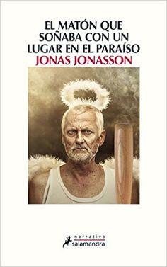 El matón que soñaba con un lugar en el paraíso eBook: Jonas Jonasson: Amazon.es: Tienda Kindle