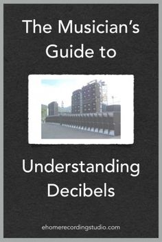 The Musician's Guide to Understanding Decibels http://ehomerecordingstudio.com/decibels/