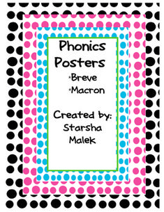 This is a set of two phonics posters. One is a poster describing when to use a breve. The other poster is describing when to use a macron. I refer to these posters during my Saxon Phonics Lessons.