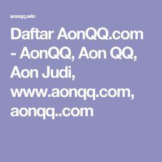 Daftar AonQQ.com - AonQQ, Aon QQ, Aon Judi, www.aonqq.com, aonqq..com