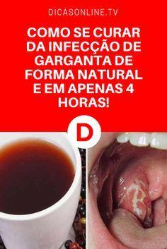 Dor na garganta   COMO SE CURAR DA INFECÇÃO DE GARGANTA DE FORMA NATURAL E EM APENAS 4 HORAS!