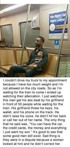 Being a great father and a good man is obviously the most important thing to him.