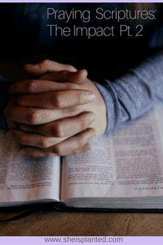 Praying Scriptures: The Impact Pt. 2