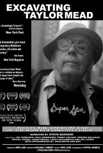 Excavating Taylor Mead (2005) Brilliant documentary about Warhol superstar, poet & legendary NYer, Taylor Mead. A few years ago, Mead was evicted from his hoarded, rent controlled Manhattan apartment. This is the story. (Imbd)