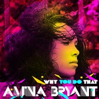 Amina Bryant - Why You Do That [Single Version] (Prod. By WhiZz K!D) by WhiZz K!D on SoundCloud