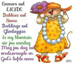 Good Morning Wishes, Morning Messages, Good Morning Quotes, All Quotes, Cute Quotes, Qoutes, Lekker Dag, Evening Greetings, Afrikaanse Quotes